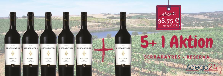 5+1 Angebot: Serradayres Reserva